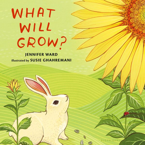 What Will Grow by Jennifer Ward