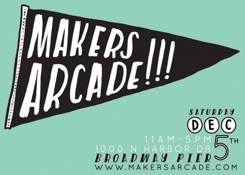 Makers Arcade San Diego Craft Show, December 5 2015