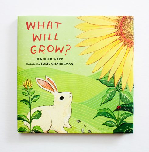What Will Grow? by Jennifer Ward, illustrated by Susie Ghahremani