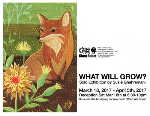 What will Grow Giant Robot Art Show by Susie Ghahremani