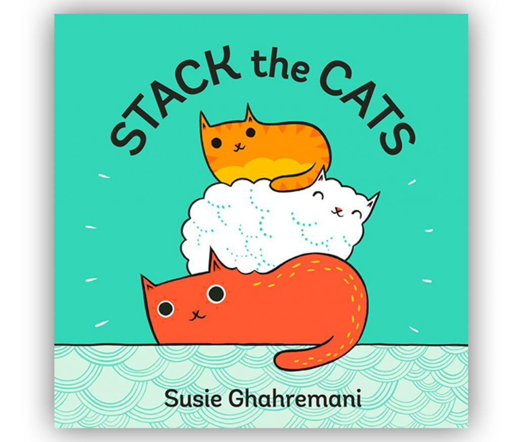 Stack the Cats - a picture book written and illustrated by Susie Ghahremani