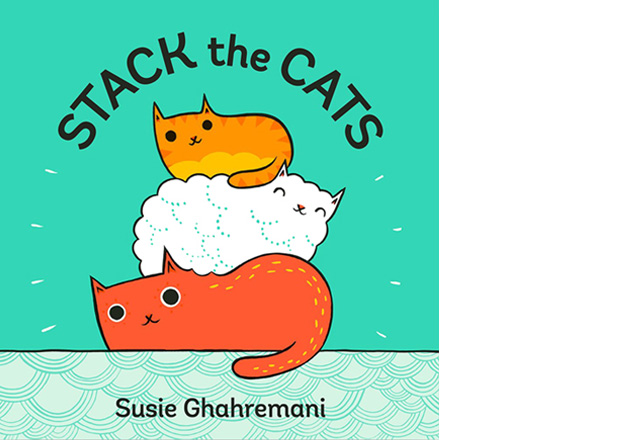 STACK THE CATS by Susie Ghahremani (picture book)