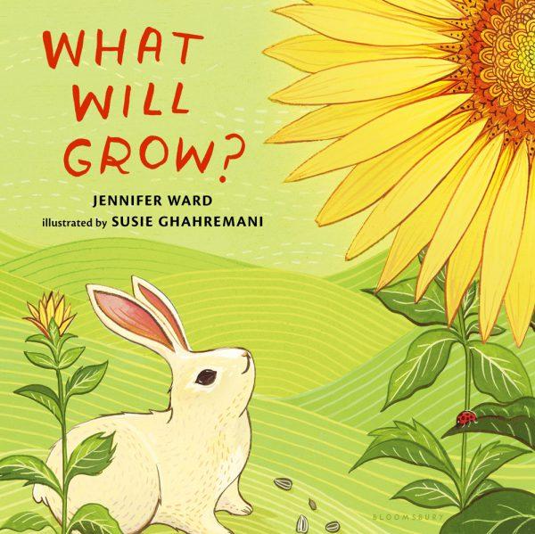 What Will Grow by Jennifer Ward
