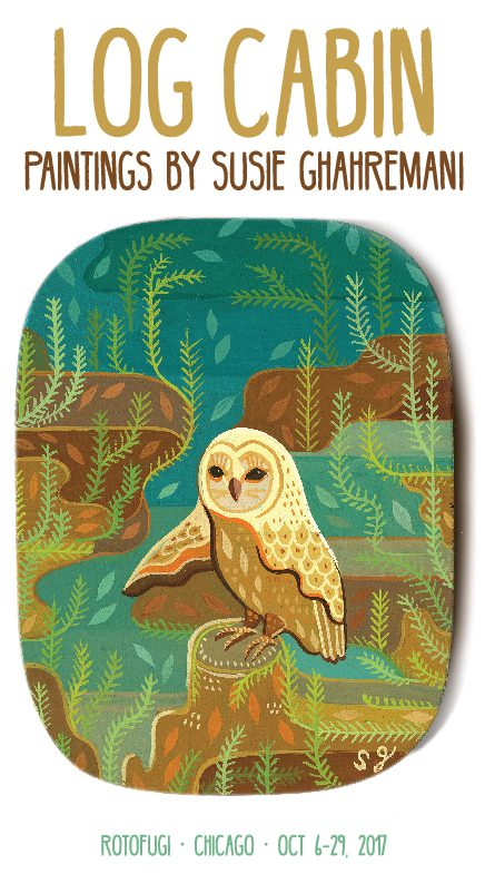Rotofugi art show - LOG CABIN paintings by Susie Ghahremani