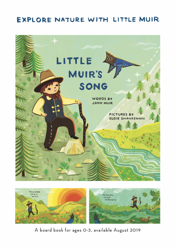Little Muir's Song by John Muir, Illustrated by Susie Ghahremani, published by Yosemite Conservancy
