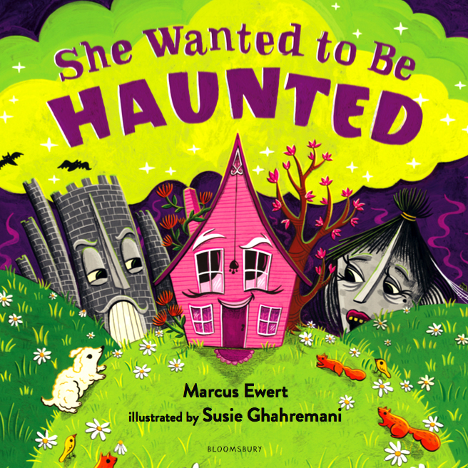 She Wanted To Be Haunted - funny rhyming picture book illustrated by Susie Ghahremani